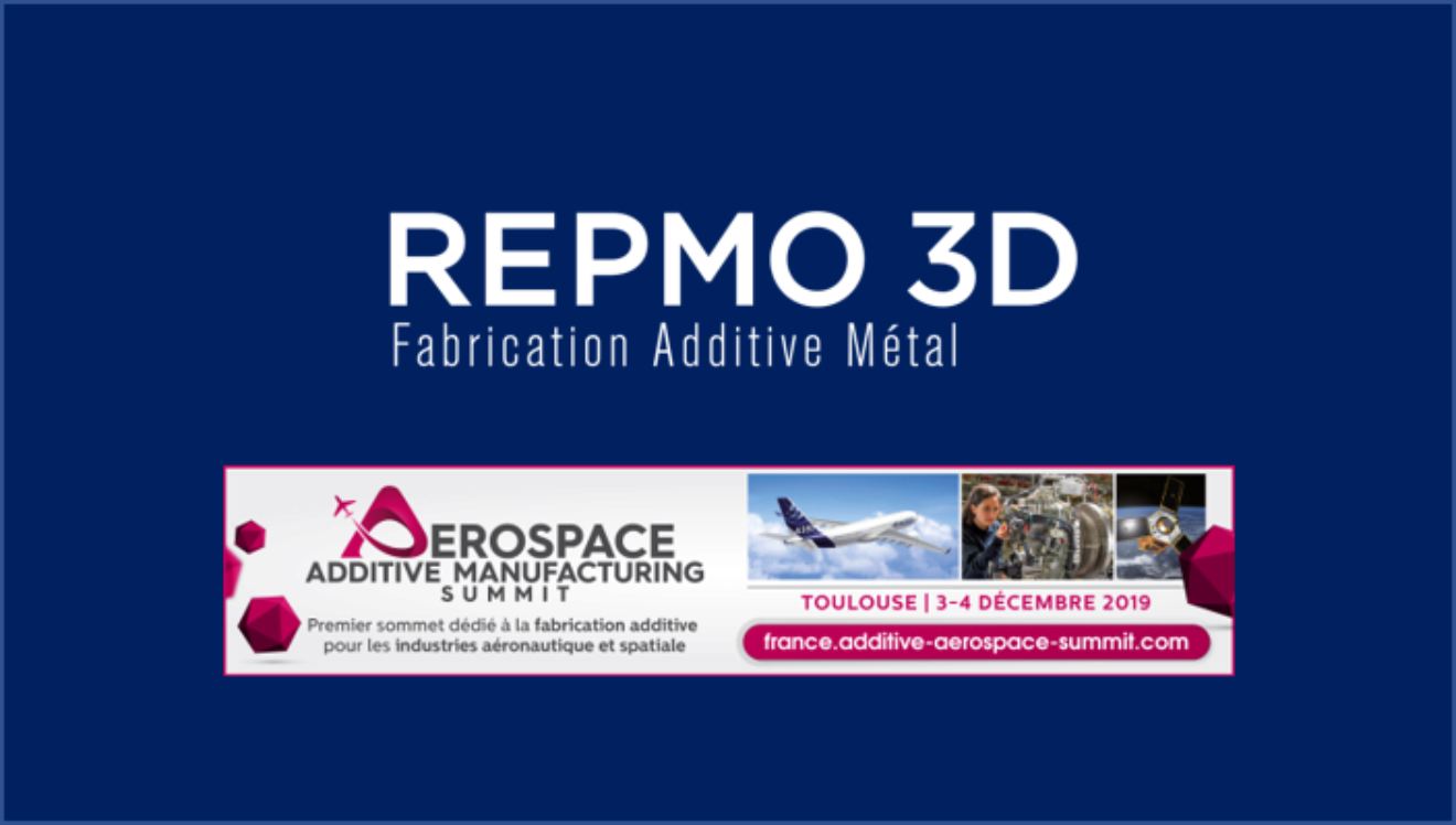 Impression 3D Métal et Aéronautique: Nos experts à l'Aerospace Additive Manufacturing Summit de Toulouse les 3&4 décembre 2019.